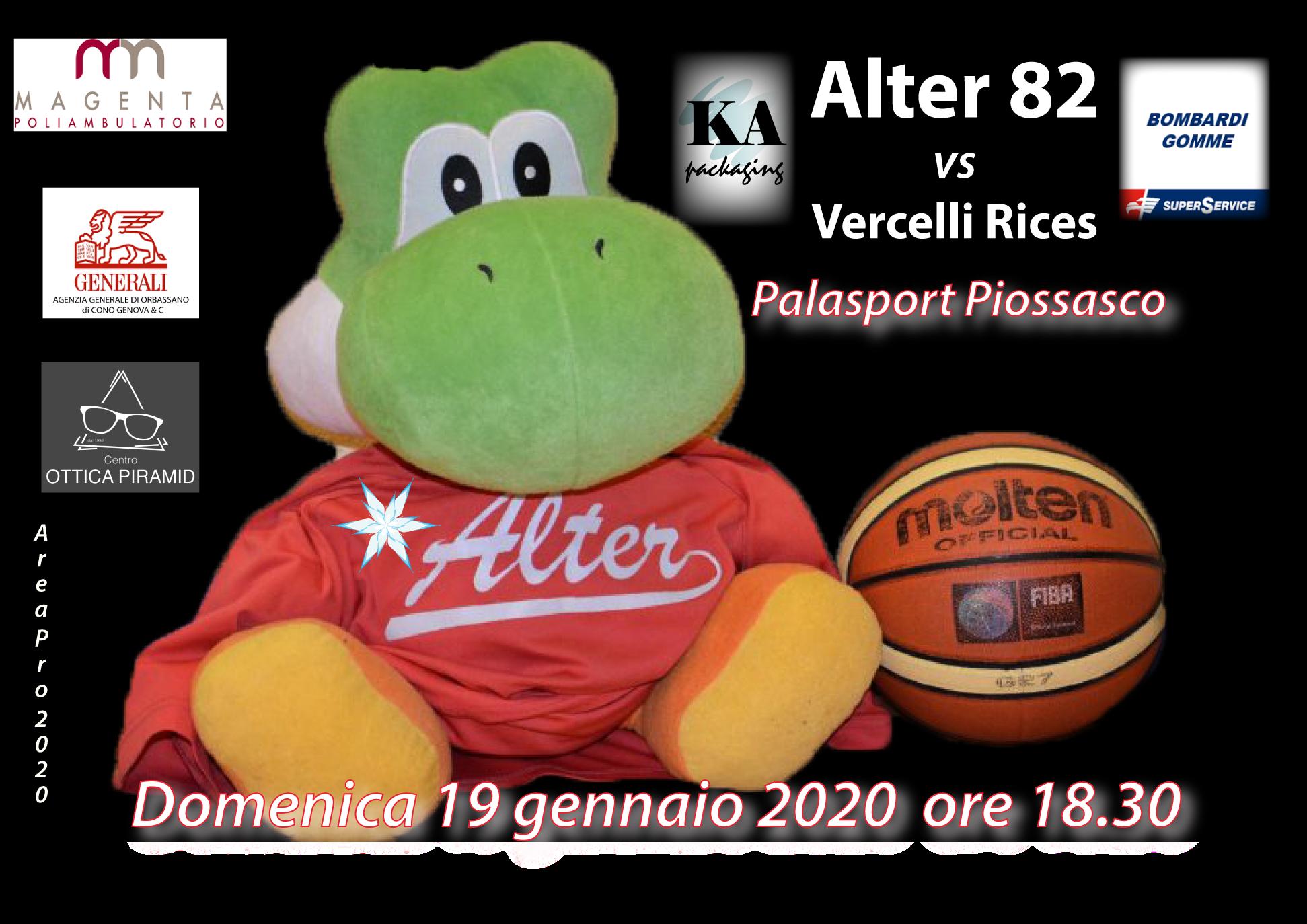 Serie C: domenica 18 gennaio 2020 Alter82 vs Vercelli Rices al Palasport di Piossasco. Serie D: Grugliasco – Atlavir 57-60.
